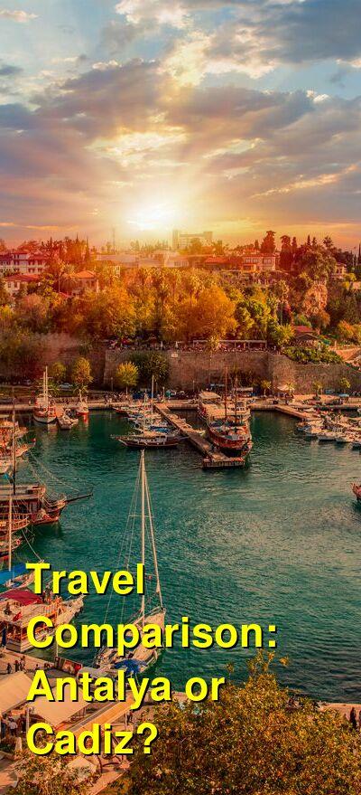 Antalya vs. Cadiz Travel Comparison