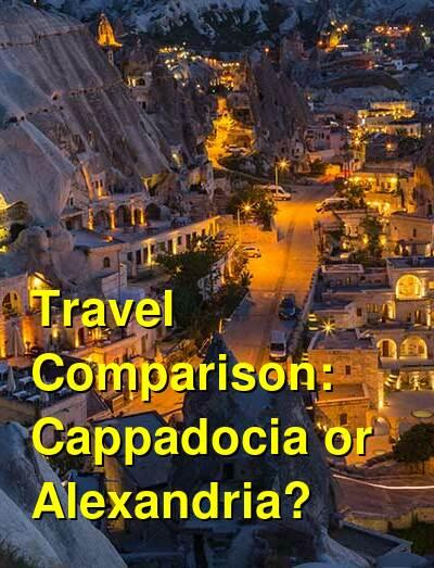 Cappadocia vs. Alexandria Travel Comparison