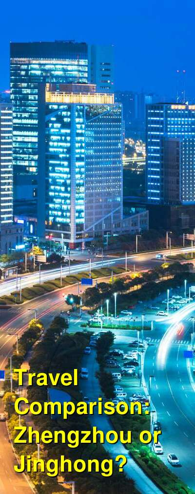 Zhengzhou vs. Jinghong Travel Comparison