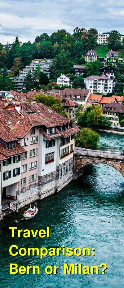 Bern vs. Milan Travel Comparison