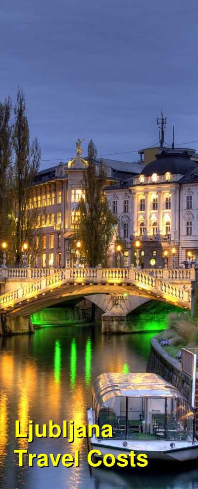 Ljubljana Travel Cost - Average Price of a Vacation to Ljubljana: Food & Meal Budget, Daily & Weekly Expenses | BudgetYourTrip.com