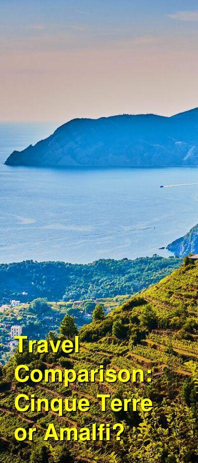 Cinque Terre vs. Amalfi Travel Comparison