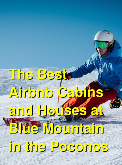 The Best Airbnb Cabins and Houses at Blue Mountain in the Poconos | Budget Your Trip