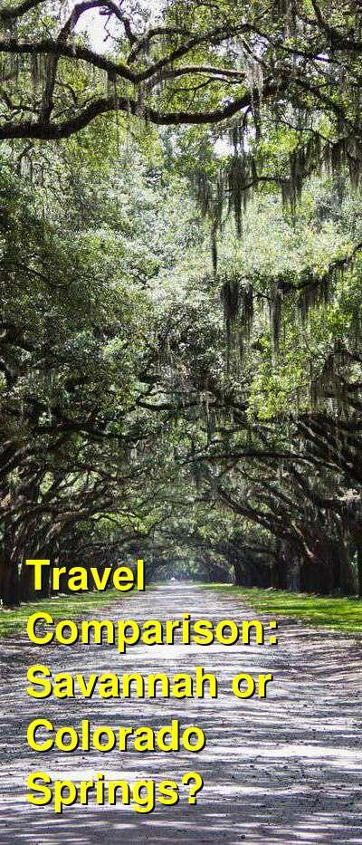 Savannah vs. Colorado Springs Travel Comparison