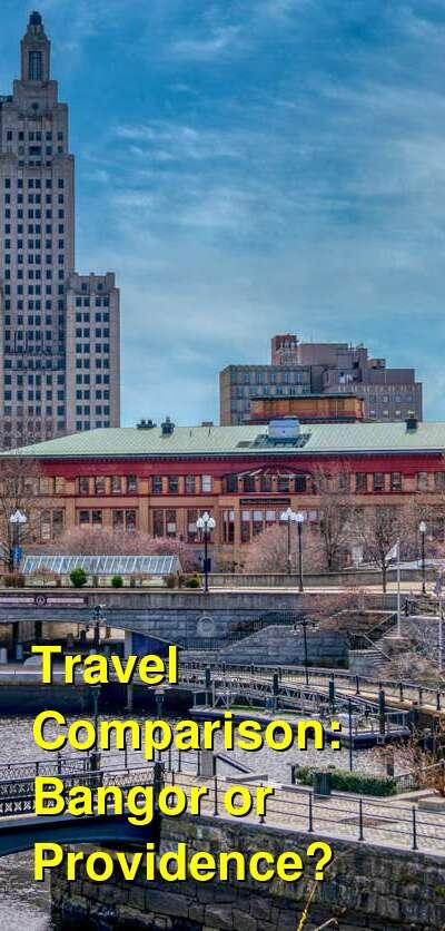 Bangor vs. Providence Travel Comparison