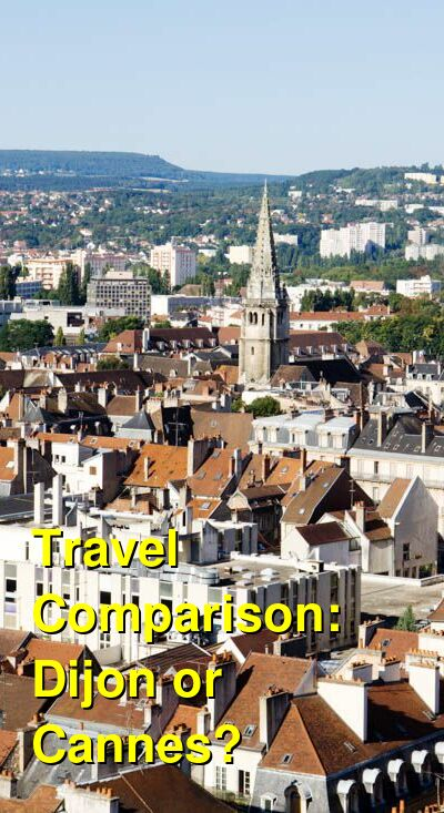Dijon vs. Cannes Travel Comparison