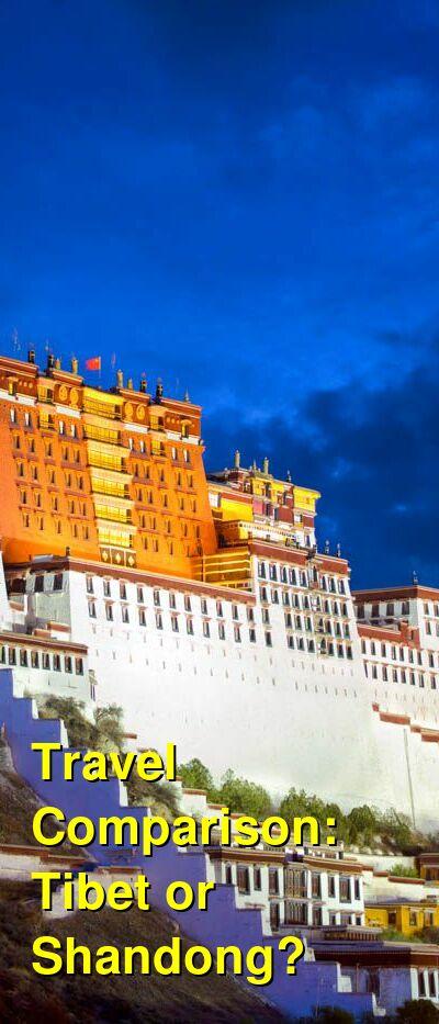 Tibet vs. Shandong Travel Comparison