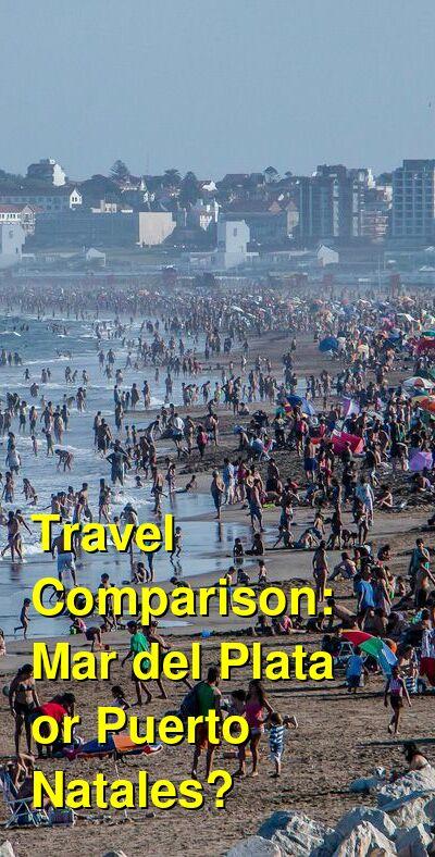 Mar del Plata vs. Puerto Natales Travel Comparison
