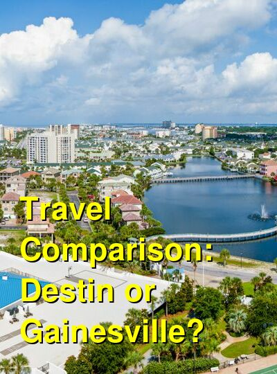 Destin vs. Gainesville Travel Comparison