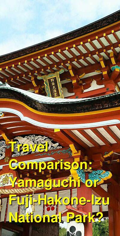Yamaguchi vs. Fuji-Hakone-Izu National Park Travel Comparison
