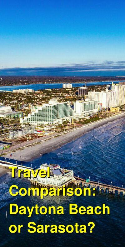 Daytona Beach vs. Sarasota Travel Comparison