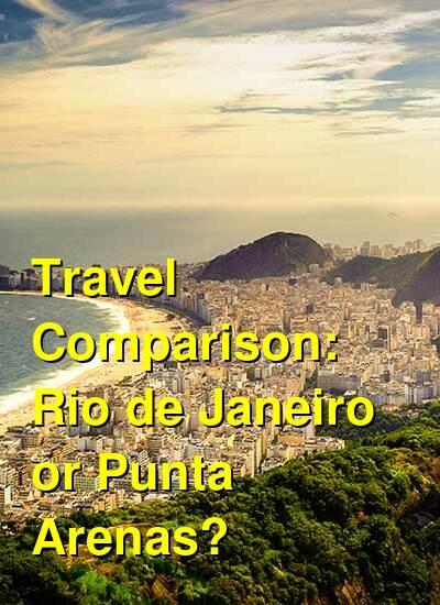 Rio de Janeiro vs. Punta Arenas Travel Comparison