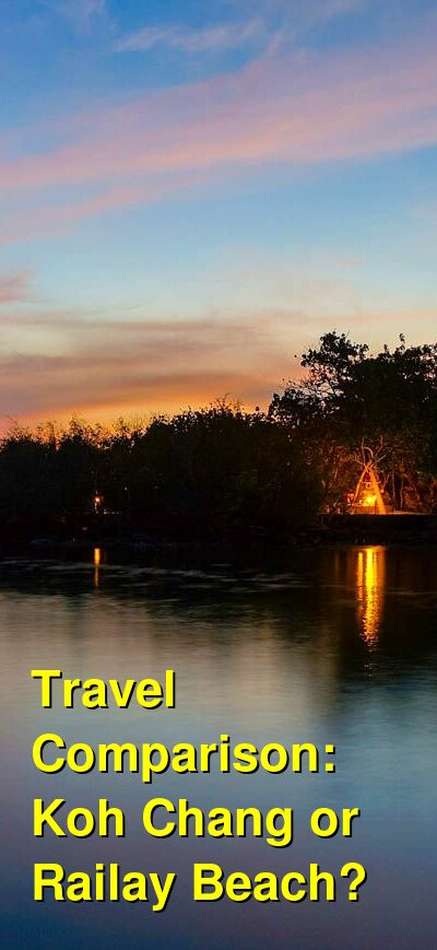 Koh Chang vs. Railay Beach Travel Comparison