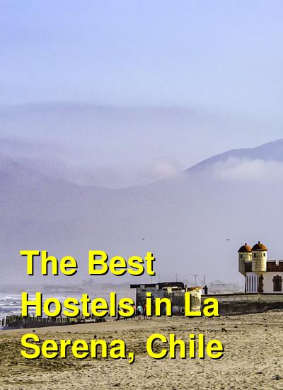 The Best Hostels in La Serena, Chile | Budget Your Trip