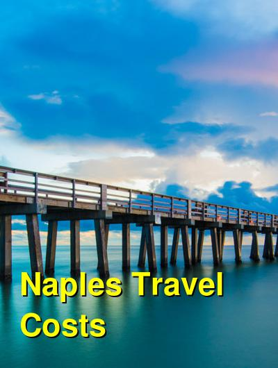 Naples Travel Cost - Average Price of a Vacation to Naples: Food & Meal Budget, Daily & Weekly Expenses | BudgetYourTrip.com