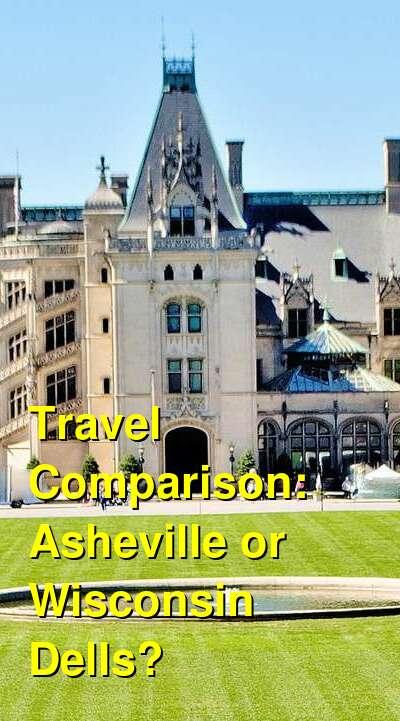 Asheville vs. Wisconsin Dells Travel Comparison