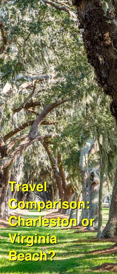 Charleston vs. Virginia Beach Travel Comparison