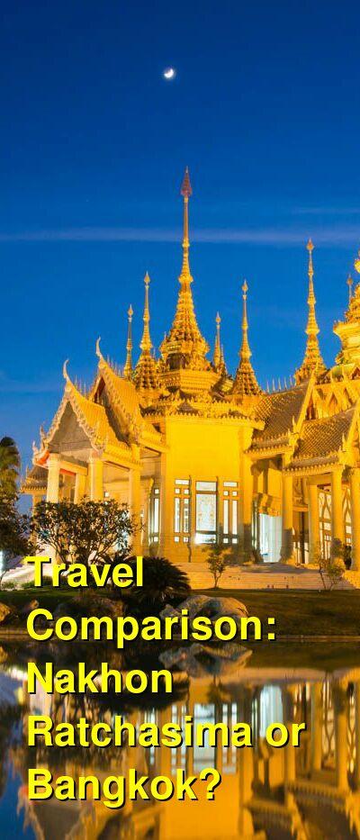 Nakhon Ratchasima vs. Bangkok Travel Comparison