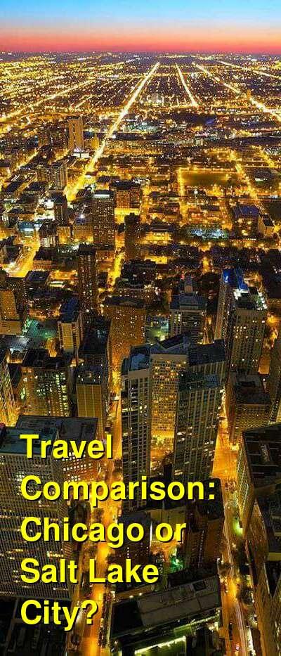 Chicago vs. Salt Lake City Travel Comparison