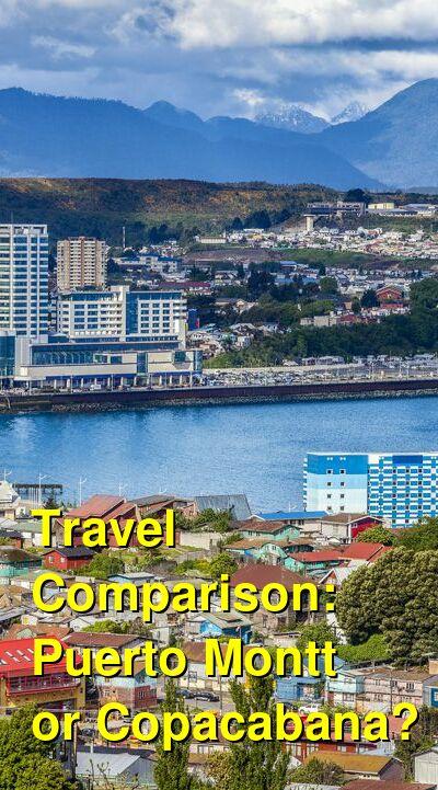 Puerto Montt vs. Copacabana Travel Comparison