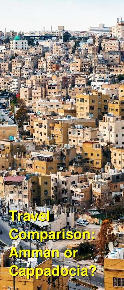 Amman vs. Cappadocia Travel Comparison
