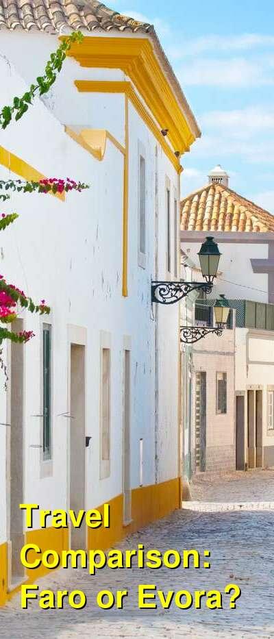 Faro vs. Evora Travel Comparison