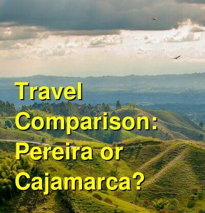 Pereira vs. Cajamarca Travel Comparison