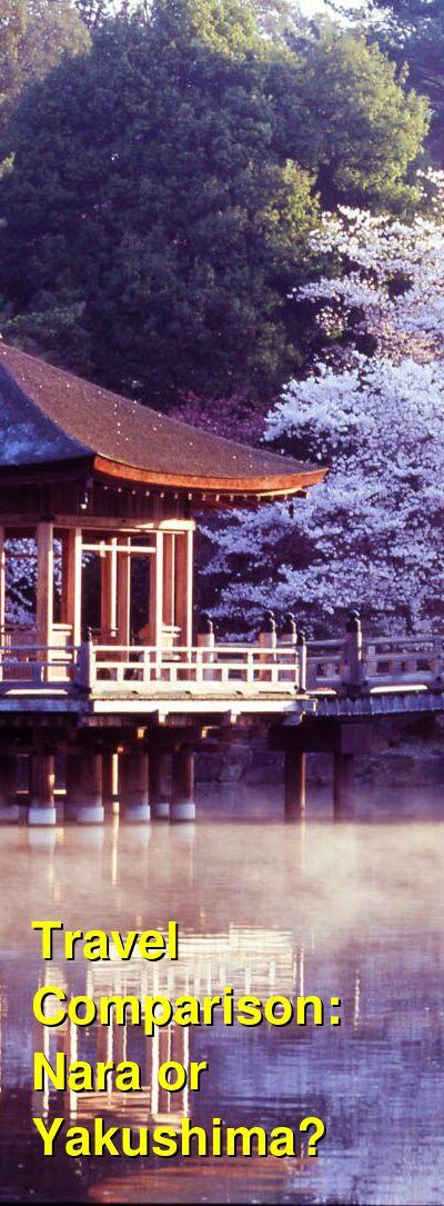 Nara vs. Yakushima Travel Comparison
