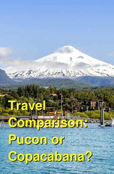 Pucon vs. Copacabana Travel Comparison