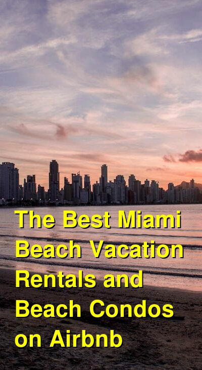 The 31 Best Miami Beach Vacation Rentals and Beach Condos on Airbnb & VRBO (April 2021) | Budget Your Trip