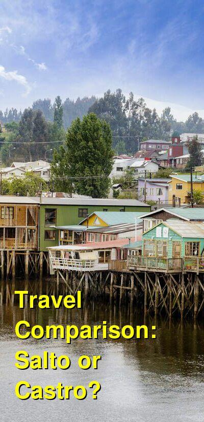 Salto vs. Castro Travel Comparison