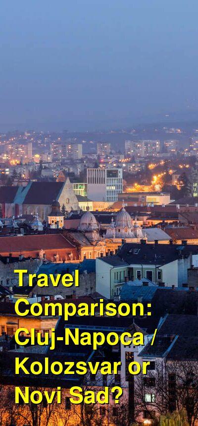 Cluj-Napoca / Kolozsvar vs. Novi Sad Travel Comparison