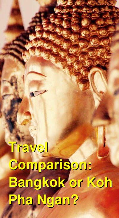 Bangkok vs. Koh Pha Ngan Travel Comparison