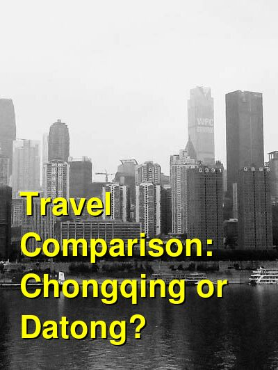Chongqing vs. Datong Travel Comparison