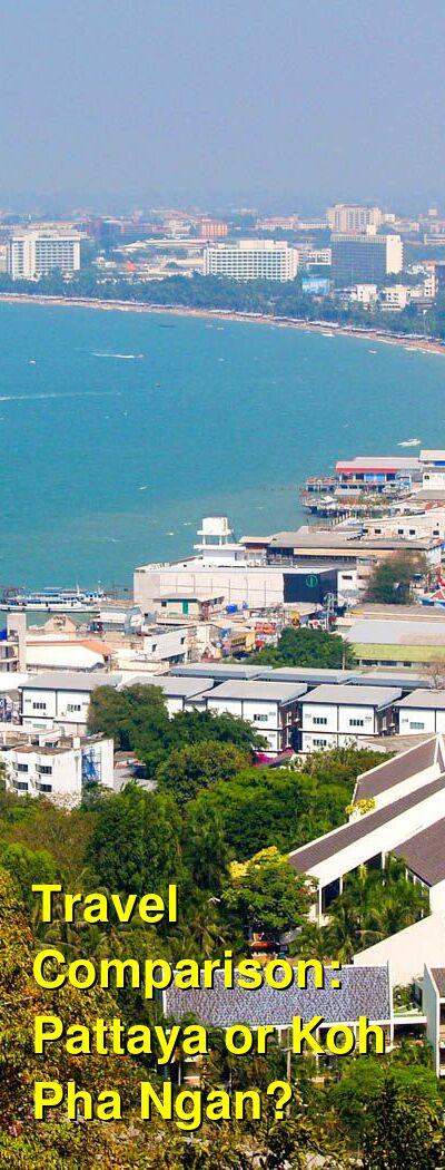 Pattaya vs. Koh Pha Ngan Travel Comparison