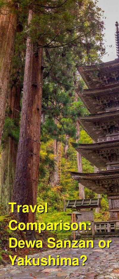Dewa Sanzan vs. Yakushima Travel Comparison