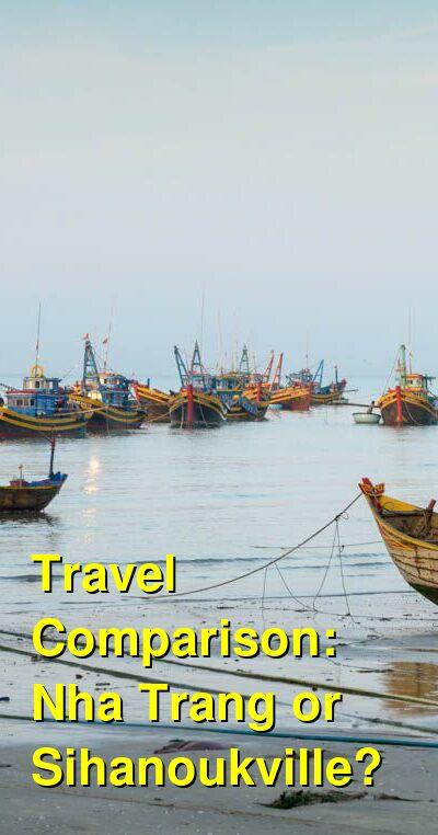 Nha Trang vs. Sihanoukville Travel Comparison
