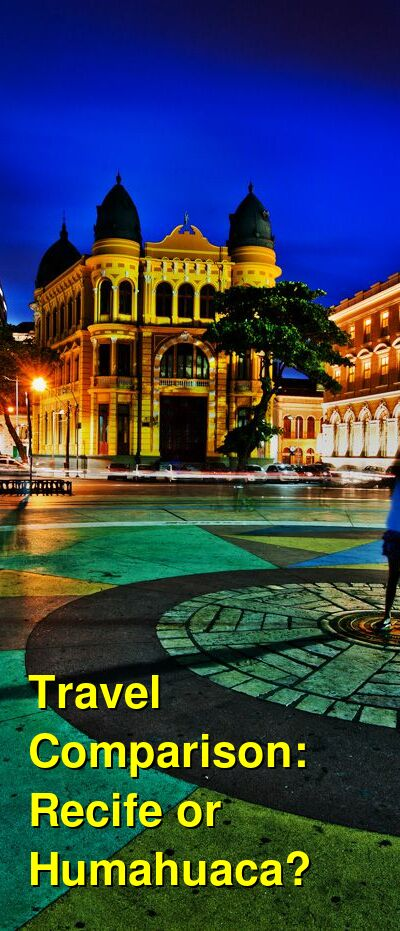 Recife vs. Humahuaca Travel Comparison
