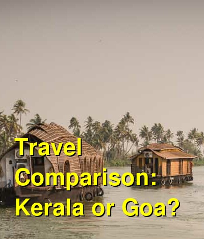 Kerala vs. Goa Travel Comparison
