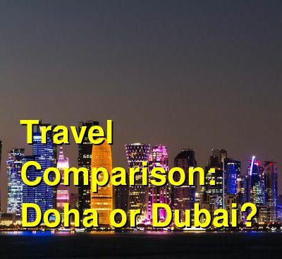 Doha vs. Dubai Travel Comparison