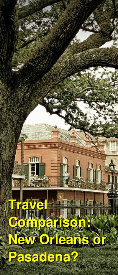 New Orleans vs. Pasadena Travel Comparison
