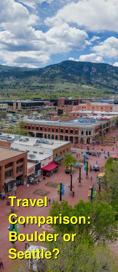 Boulder vs. Seattle Travel Comparison