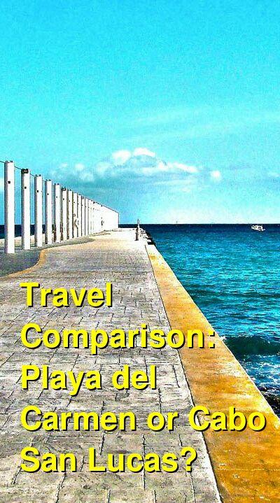 Playa del Carmen vs. Cabo San Lucas Travel Comparison