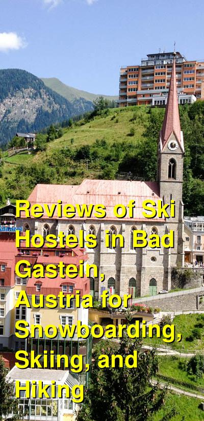 Reviews of Ski Hostels in Bad Gastein, Austria for Snowboarding, Skiing, and Hiking | Budget Your Trip