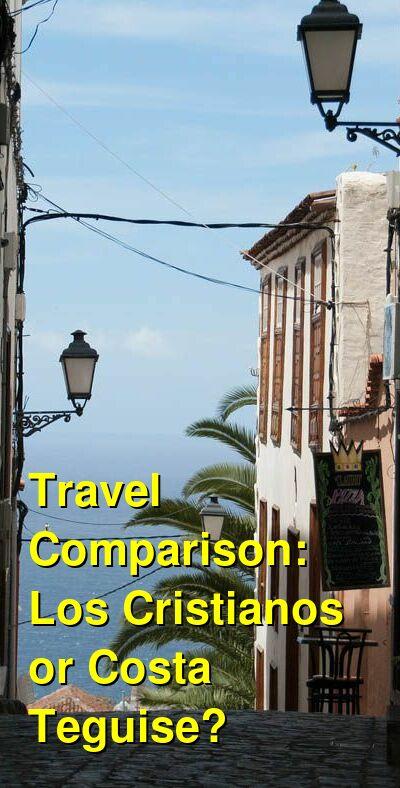 Los Cristianos vs. Costa Teguise Travel Comparison