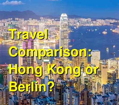 Hong Kong vs. Berlin Travel Comparison
