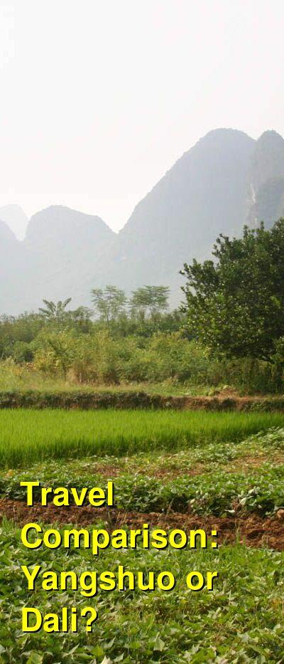 Yangshuo vs. Dali Travel Comparison
