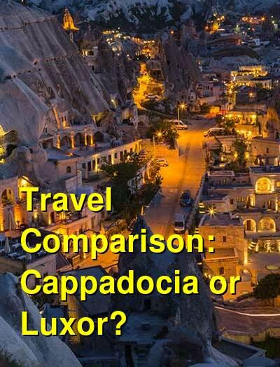 Cappadocia vs. Luxor Travel Comparison