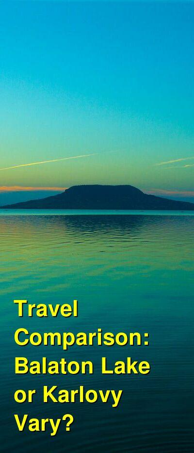 Balaton Lake vs. Karlovy Vary Travel Comparison