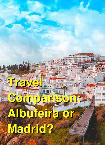 Albufeira vs. Madrid Travel Comparison